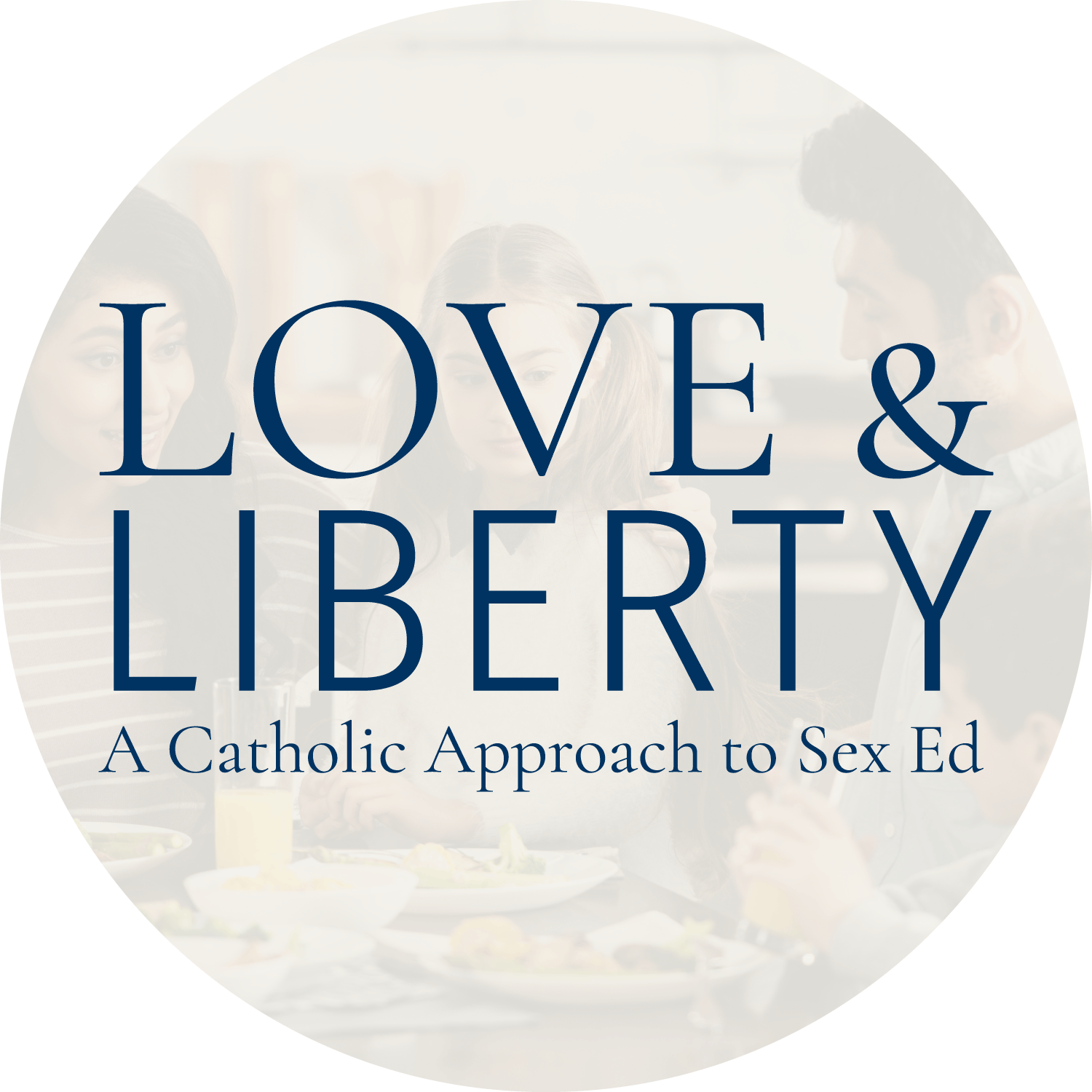 Love and Liberty: A Catholic Approach to Sex Ed